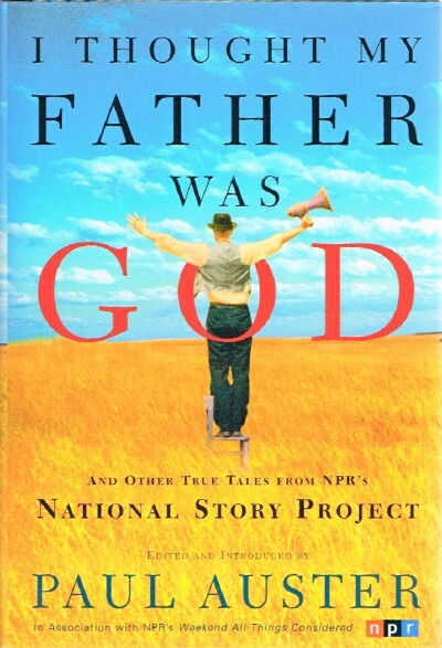 Image for I Thought My Father Was God: And Other True Tales from NPR's National Story Program