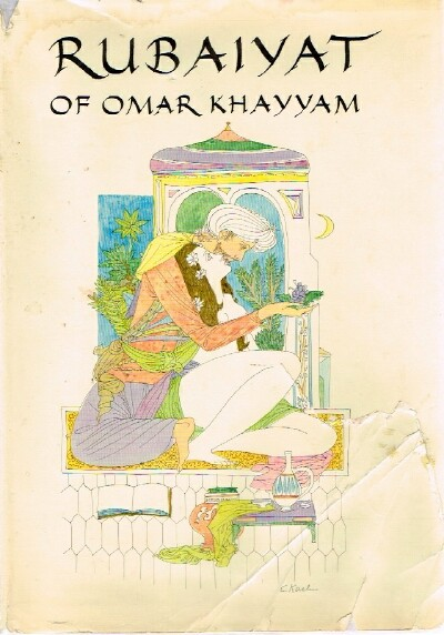 Image for RUBAIYAT OF OMAR KHAYYAM: The First and Fourth Editions in English verse by Edward Fitzgerald with Illustrations by Eugene Karlin.