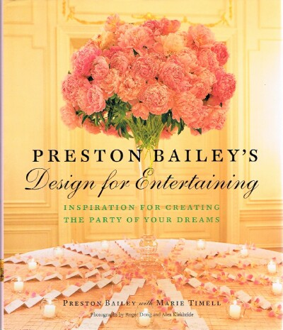 Image for Preston Bailey's Design for Entertaining Inspiration for Creating the Party of Your Dreams