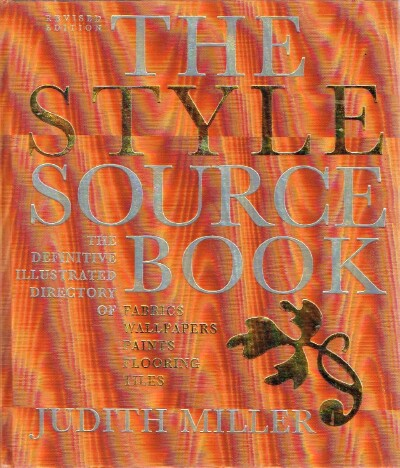 Image for The Style Sourcebook The Definitive Illustrated Directory of Fabrics, Wallpapers, Paints, Flooring Tiles