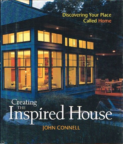 Image for Creating the Inspired House Discovering your Place Called Home