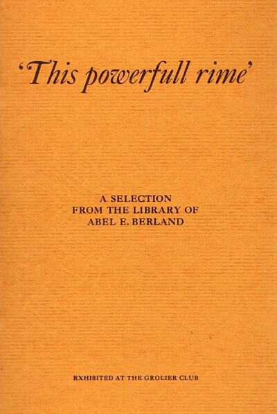 Image for 'This Powerfull Rime': A Selection from the Library of Abel E. Berland Exhibited At the Grolier Club 1975