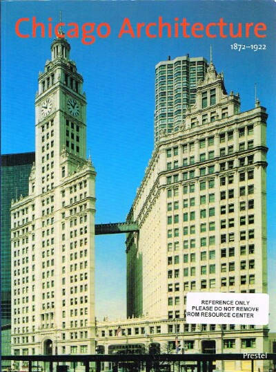 Image for Chicago Architecture 1872-1922 Birth of a Metropolis
