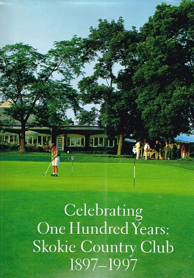 Image for Celebrating One Hundred Years:  Skokie Country Club 1897-1997