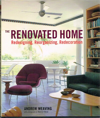 Image for The Renovated Home Redesigning, Reorganizing, Redecoration