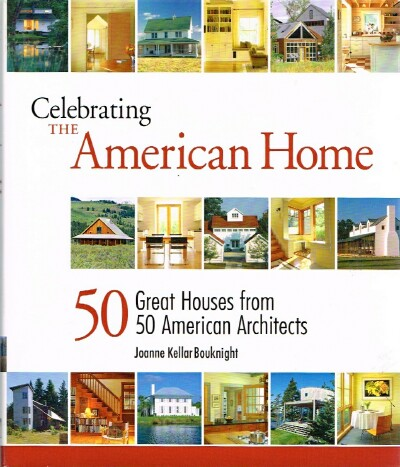 Image for Celebrating the American Home 50 Great Houses from 50 American Architects