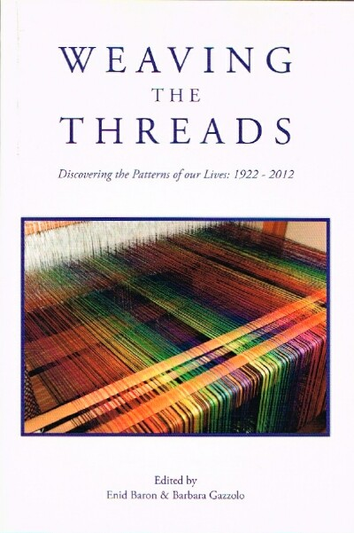 Image for Weaving the Threads: Discovering the Patterns of Our Lives: 1922-2012