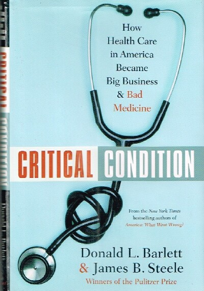 Image for Critical Condition How Health Care in America Became Big Business- and Bad Medicine