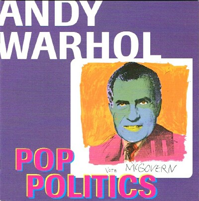 Image for Andy Warhol: Pop Politics