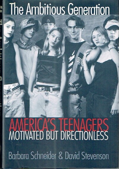 Image for The Ambitious Generation America's Teenagers, Motivated but Directionless