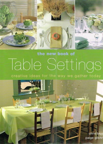 Image for The New Book of Table Settings Creative Ideas for the Way we Gather Today