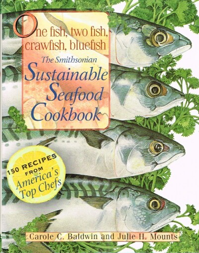 Image for One Fish, Two Fish, Crawfish, Blue Fish The Smithsonian Sustainable Seafood Cookbook