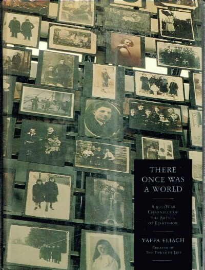 Image for There Once Was A World: A 900-Year Chronicle of the Shtetl of Eishyshok