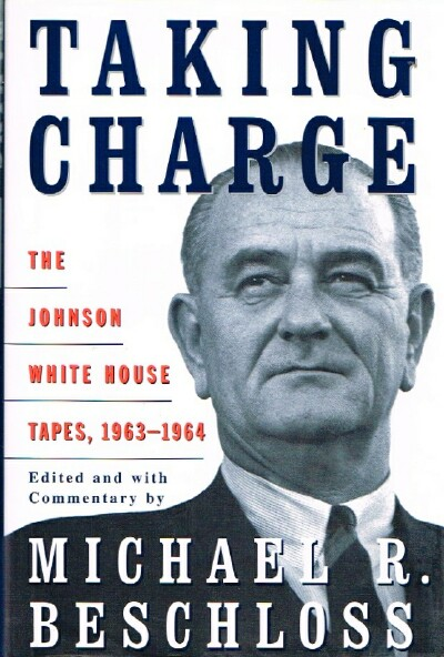 Image for Taking Charge: The Johnson White House Tapes, 1963-1964