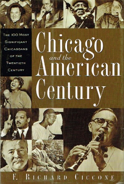 Image for Chicago and the American Century The 100 Most Significant Chicagoans of the Twentieth Century