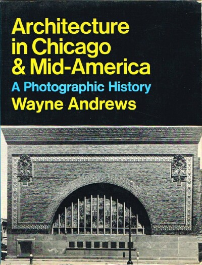 Image for Architecture in Chicago & Mid-America A Photographic History