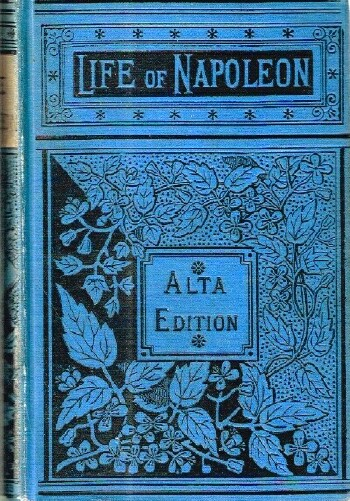 Image for LIFE AND CAMPAIGNS OF NAPOLEON BONAPARTE Two Volumes in One