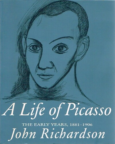 Image for A Life of Picasso The Early Years, 1881-1906