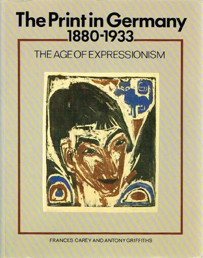 Image for The Print in Germany 1880-1933 The Age of Expressionism