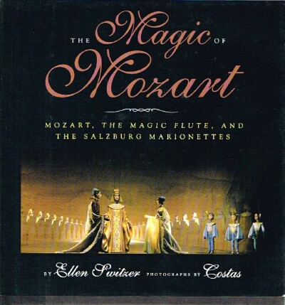 Image for The Magic of Mozart Mozart, The Magic Flute, and the Salzburg Marionettes