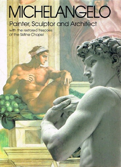 Image for Michelangelo: Painter, Sculptor and Architect with the restored frescoes of the Sistine Chapel