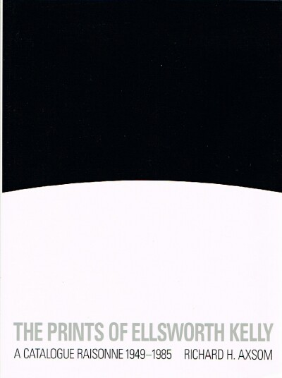 Image for The Prints of Ellsworth Kelly: A Catalogue Raisonne 1949-1985