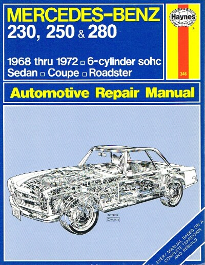 Image for Mercedes-Benz 230, 250 & 280: Automotive Repair Manual - 1968 thru1972 / 6-cylinder sohc / Sedan / Coupe / Roadster