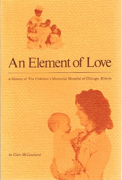 Image for An Element of Love: A History of the Children's Memorial Hospital of Chicago, Illinois