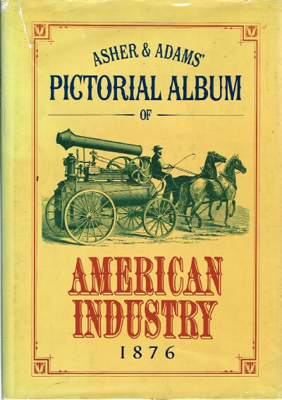 Image for Asher and Adams' Pictorial Album of American Industry, 1876