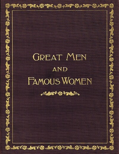 Image for Great Men and Famous Women (Eight Volumes, Complete) A Series Of Pen And Pencil Sketches Of The Lives Of More Than 200 Of The Most Prominent Personages In History