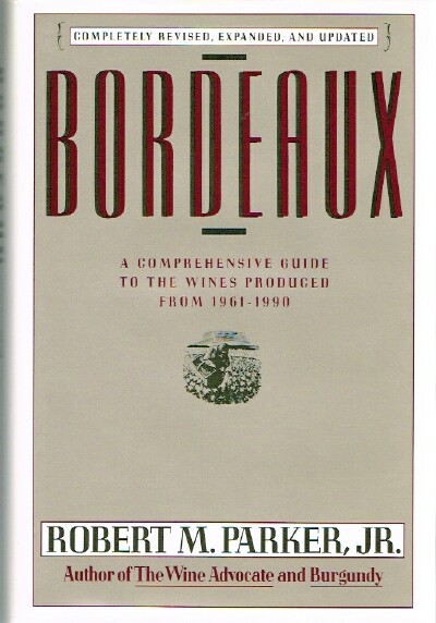 Image for Bordeaux: A Comprehensive Guide to the Wines Produced From 1961-1990