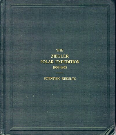 Image for The Ziegler Polar Expedition 1903-1905: Scientific Results Anthony Fiala, Commander