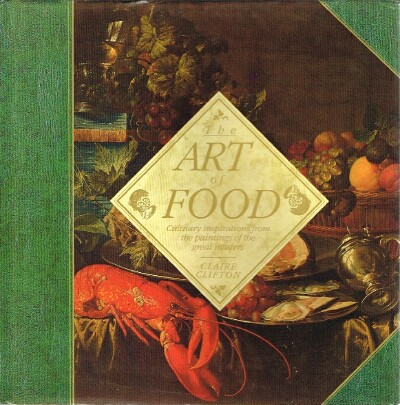 Image for The Art of Food: Culinary Inspirations From the Paintings of the Great Masters