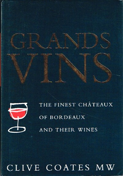 Image for Grands Vins: The Finest Chateaux of Bordeaux and Their Wines