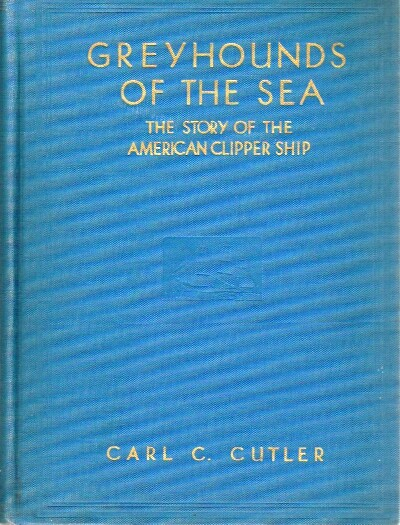 Image for Greyhounds of the Sea The Story of the American Clipper Ship