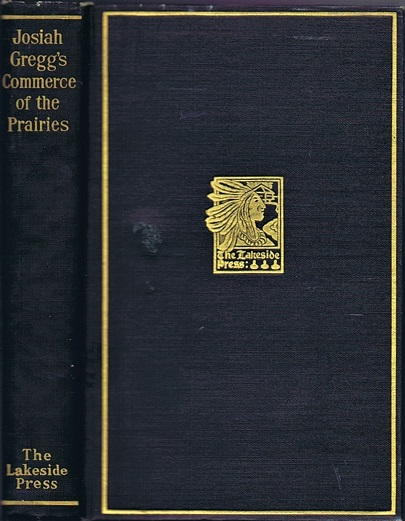 Image for The Commerce of the Prairies or, The Journal of a Santa Fe Trader, during Eight Expeditions across The Great Western Prairies, and a Residence of nearly Nine Years in Northern Mexico