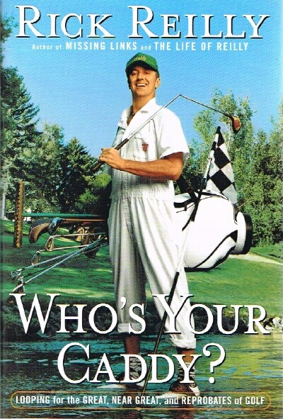 Image for Who's Your Caddy? Looping for the Great, Near Great and Reprobates of Golf