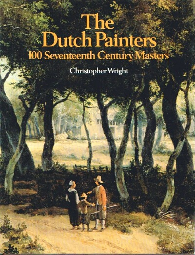 Image for The Dutch Painters 100 Seventeenth Century Masters