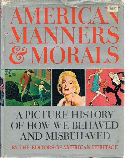 Image for American Manners & Morals: A Picture History of How We Behaved and Misbehaved