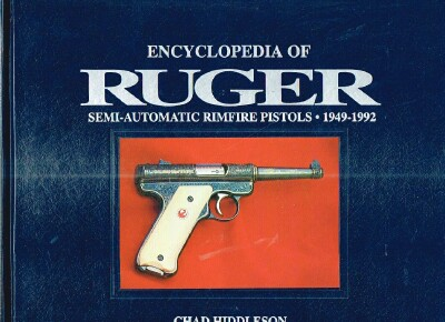 Image for Encyclopedia of Ruger: Semi-Automatic Rimfire Pistols  1949-1992