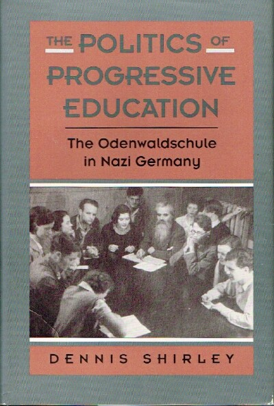Image for The Politics of Progressive Education  The Odenwaldschule in Nazi Germany