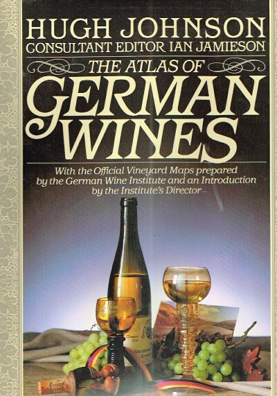Image for The Atlas of German Wines and Traveller's Guide to the Vineyards