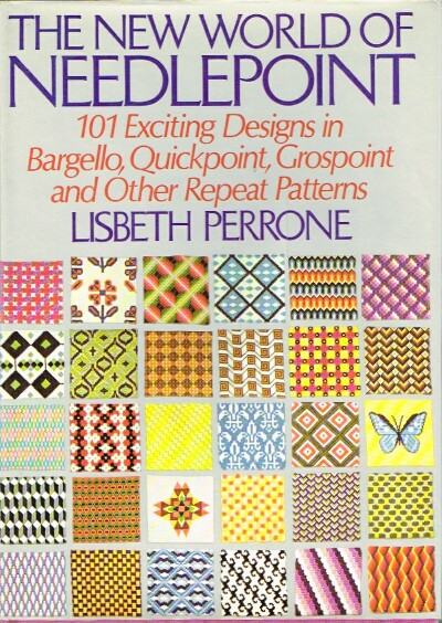 Image for The New World of Needlepoint 101 Exciting Designs in Bargello, Quickpoint, Grospoint and Other Repeat Patterns