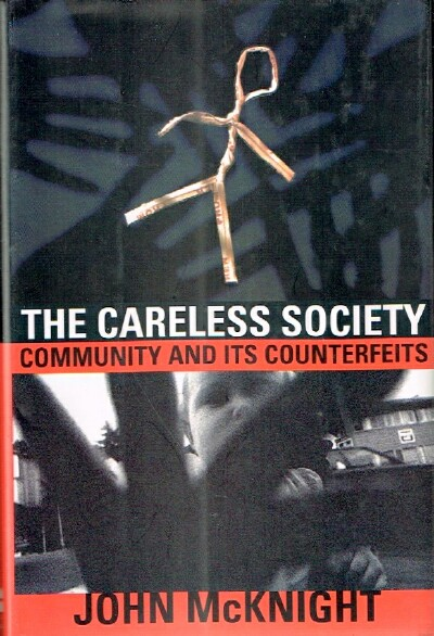 Image for The Careless Society Community and Its Counterfeits