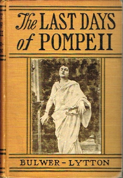Image for The Last Days of Pompeii A Complete Edition, With Notes