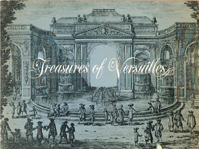 Image for Treasures of Versailles A Loan Exhibition from The French Government Organized by The Art Institute of Chicago