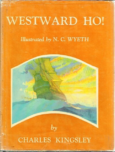 Image for Westward Ho! or, The Voyages and Adventures of Sir Amyas Leigh, Knight of Burrough, in the County of Devon.  In the reign of Her Most Glorious Majesty Queen Elizabeth
