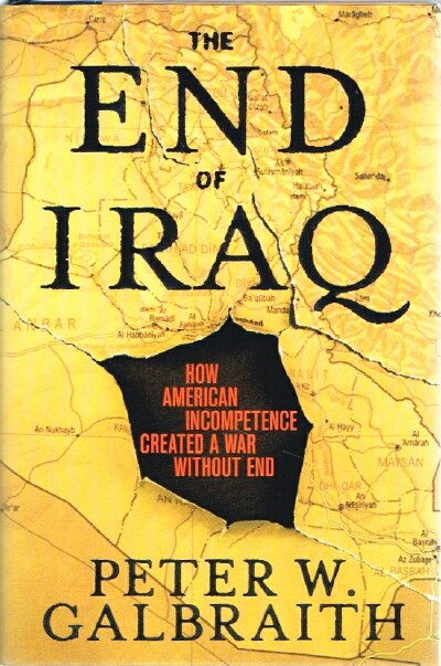 Image for The End of Iraq How American Incompetence Created a War Without End