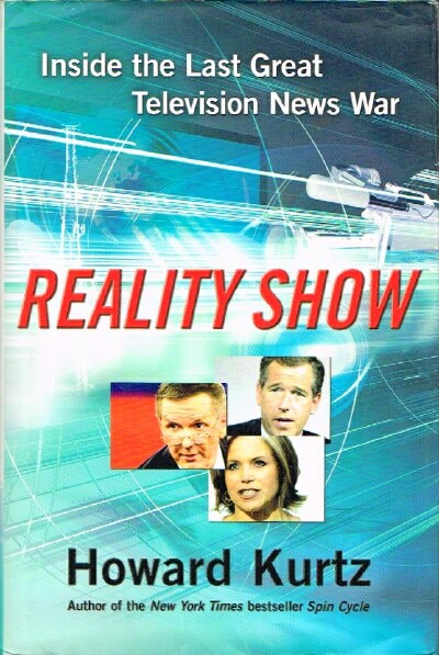 Image for Reality Show Inside the last Great Television News War