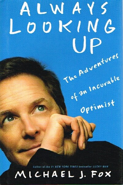 Image for Always Looking Up The Adventures of an Incurable Optimist